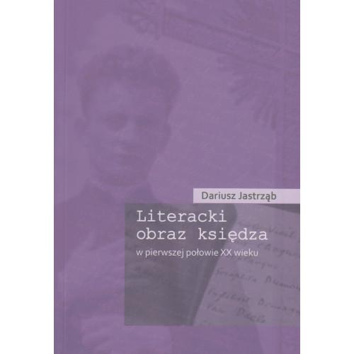 LITERACKI OBRAZ KSIĘDZA w pierwszej połowie XX wieku