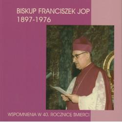 BISKUP FRANCISZEK JOP 1897-1976