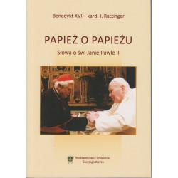 PAPIEŻ O PAPIEŻU - słowa o św. Janie Pawle II