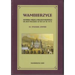 WAMBIERZYCE - historia miejsca pielgrzymkowego od jego początku do lat 20. XX w.